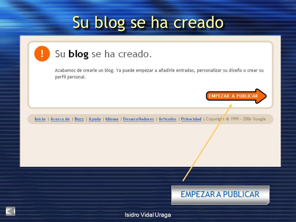 Su blog se ha creado EMPEZAR A PUBLICAR Isidro Vidal Uraga