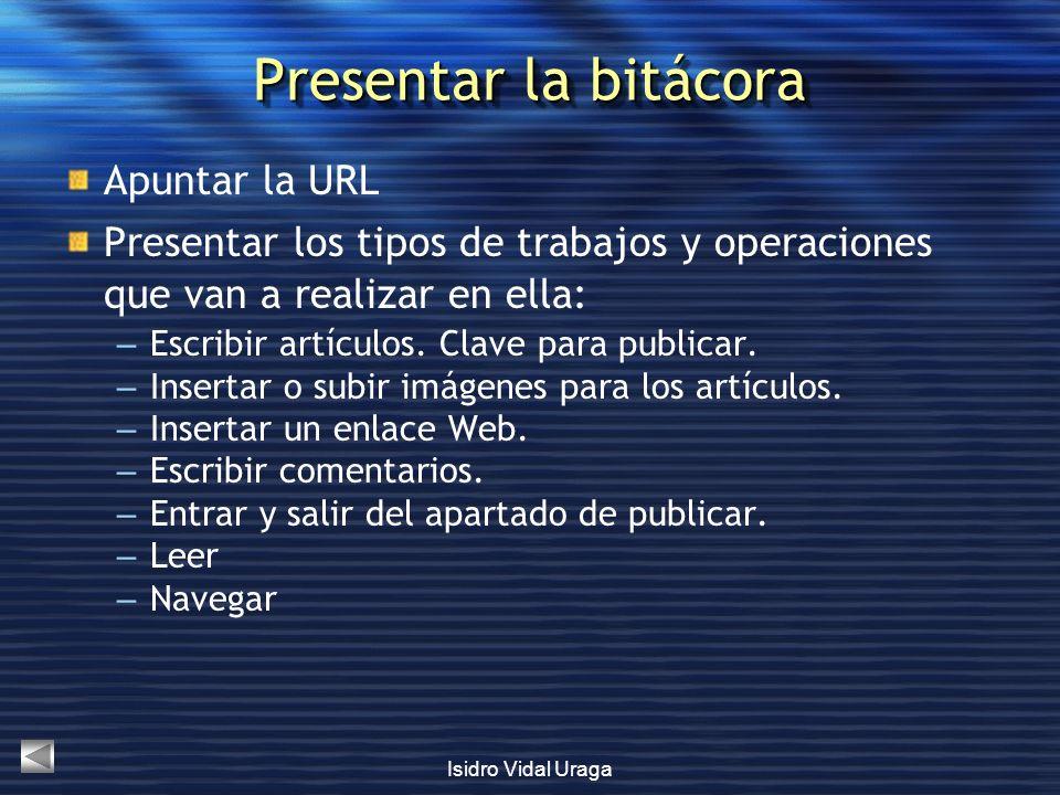 Presentar la bitácora Apuntar la URL