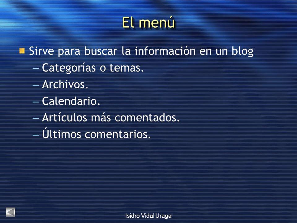 El menú Sirve para buscar la información en un blog