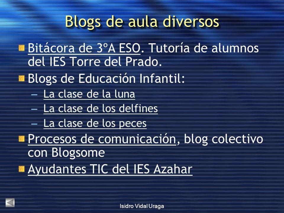 Blogs de aula diversos Bitácora de 3ºA ESO. Tutoría de alumnos del IES Torre del Prado. Blogs de Educación Infantil: