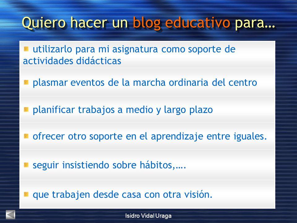 Quiero hacer un blog educativo para…