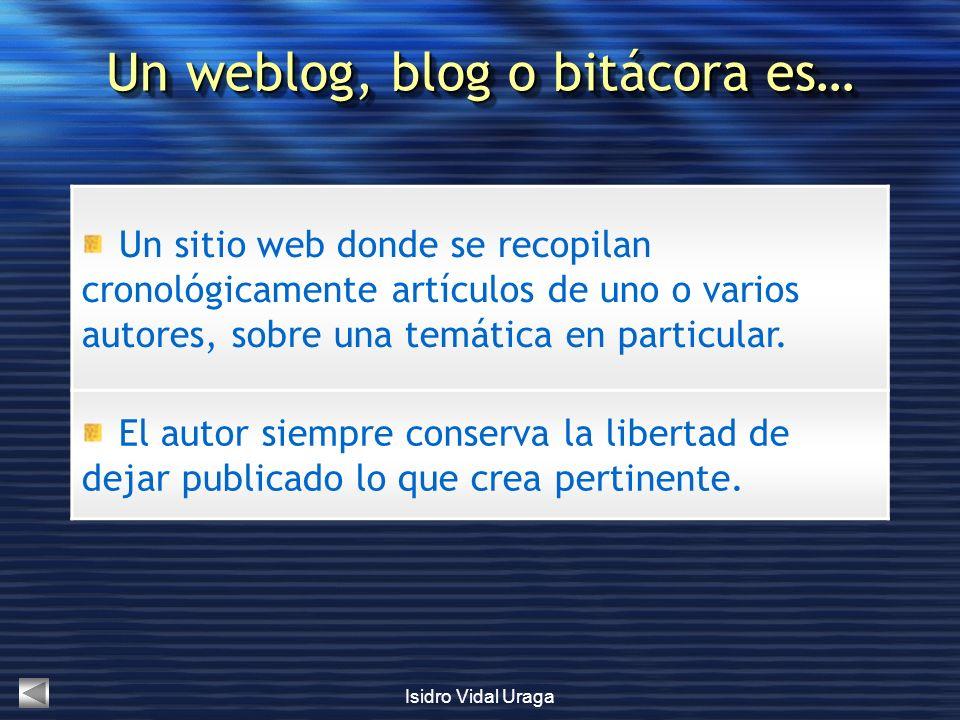 Un weblog, blog o bitácora es…