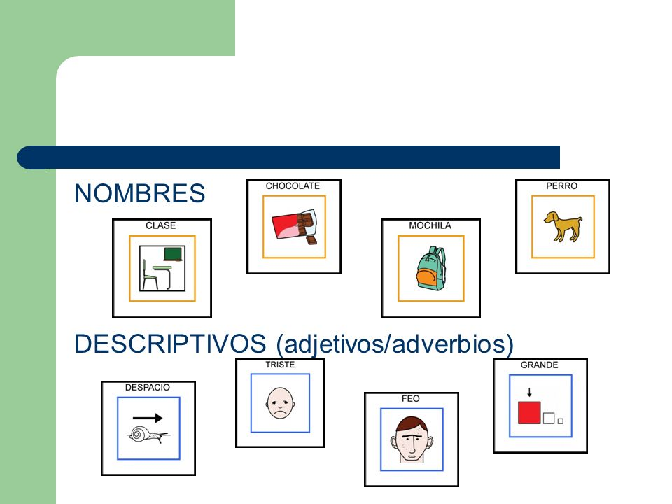 NOMBRES DESCRIPTIVOS (adjetivos/adverbios)