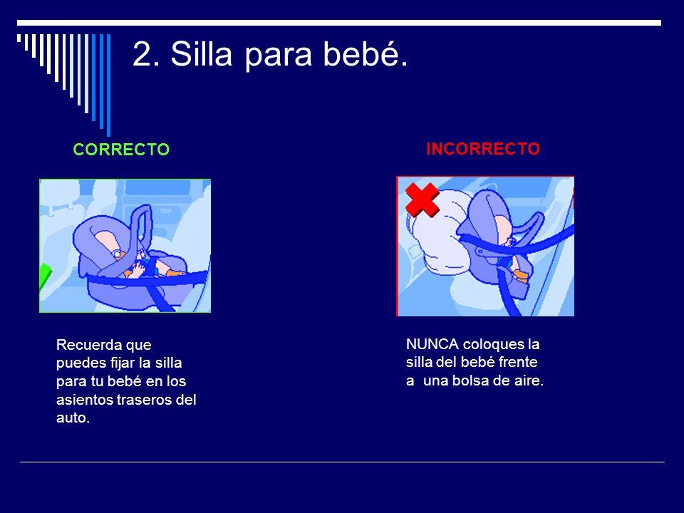 2. Silla para bebé. CORRECTO INCORRECTO