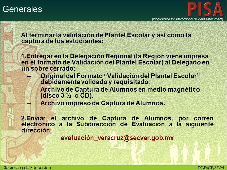 Generales Al terminar la validación de Plantel Escolar y así como la captura de los estudiantes: