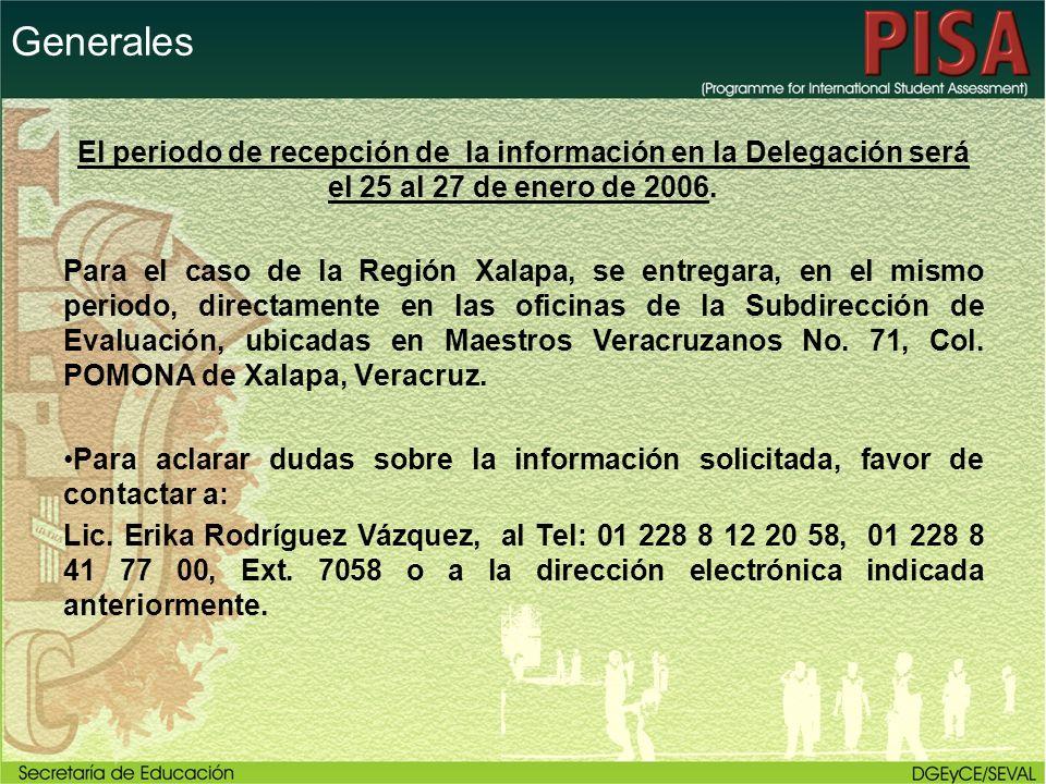 Generales El periodo de recepción de la información en la Delegación será el 25 al 27 de enero de 2006.