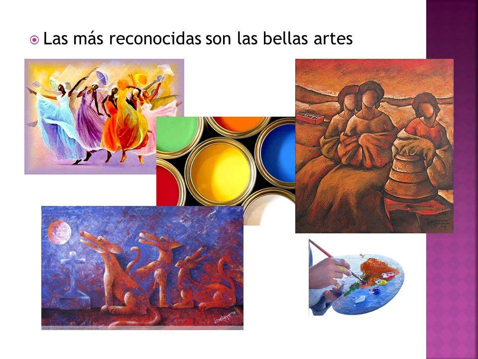 Las más reconocidas son las bellas artes