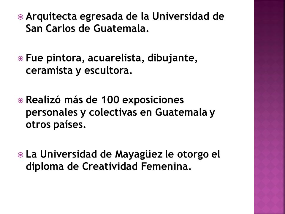 Arquitecta egresada de la Universidad de San Carlos de Guatemala.