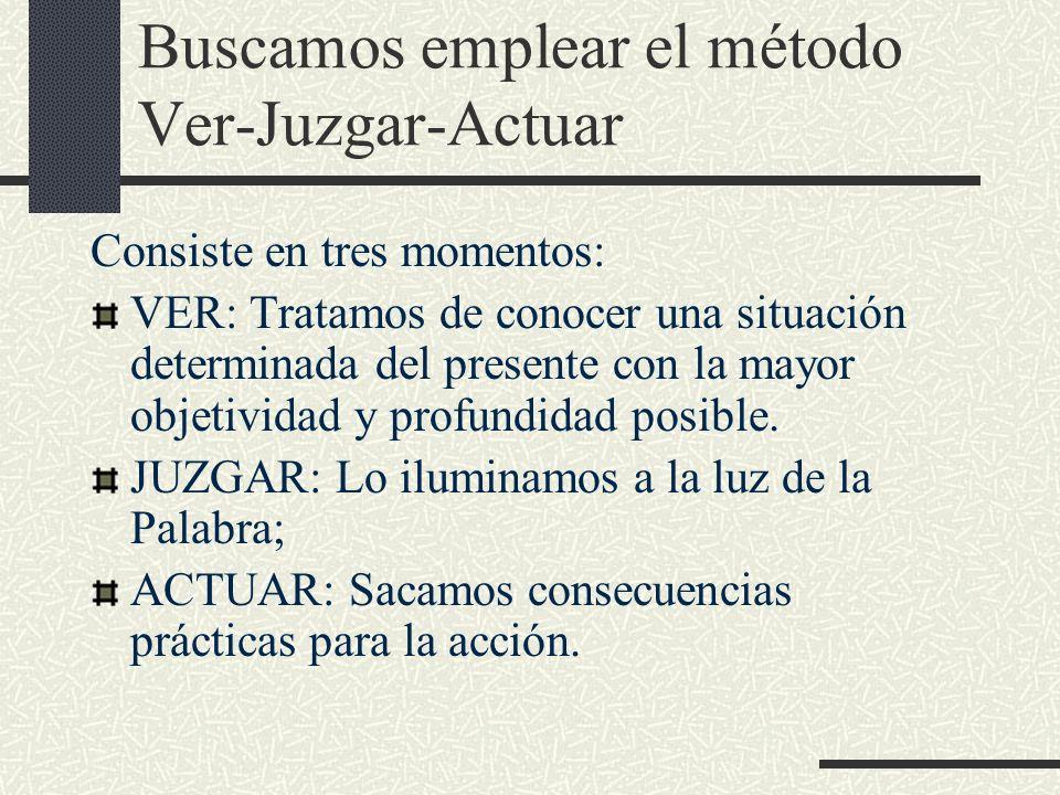 Buscamos emplear el método Ver-Juzgar-Actuar