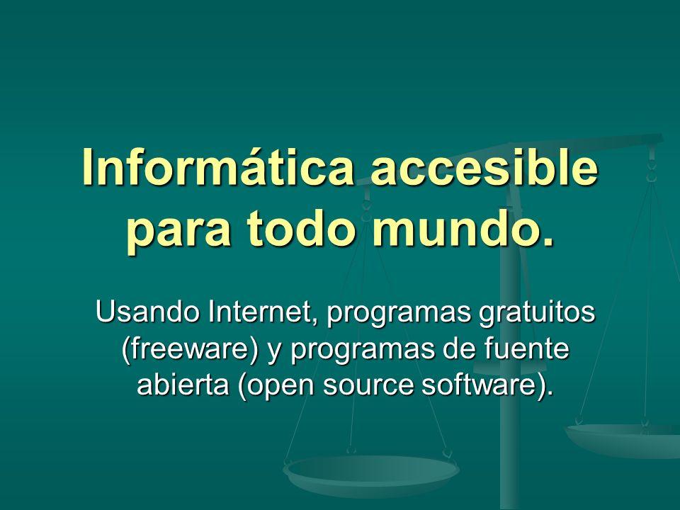Informática accesible para todo mundo.