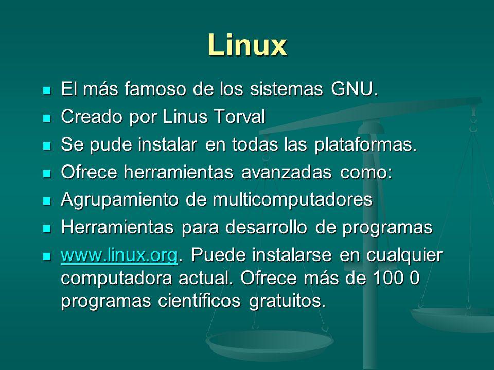 Linux El más famoso de los sistemas GNU. Creado por Linus Torval