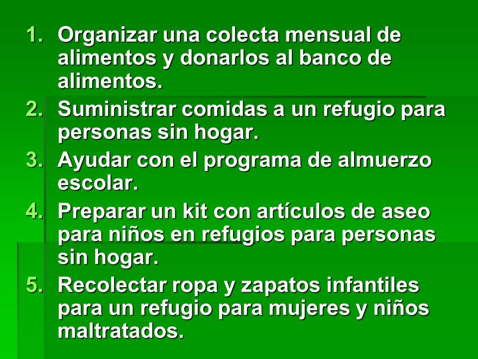 Organizar una colecta mensual de alimentos y donarlos al banco de alimentos.