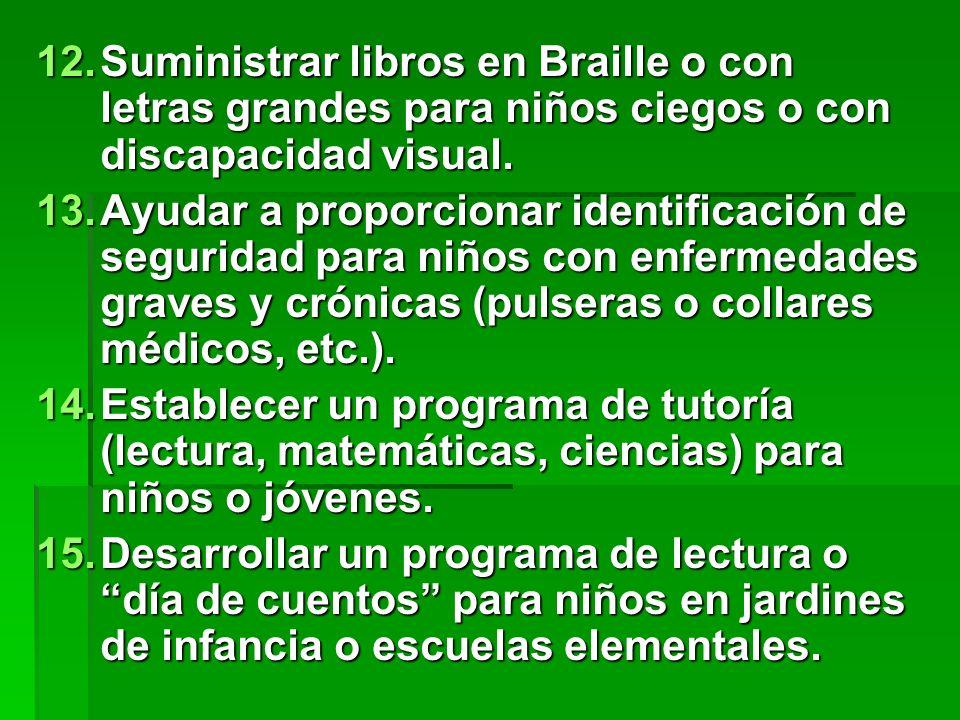 Suministrar libros en Braille o con letras grandes para niños ciegos o con discapacidad visual.
