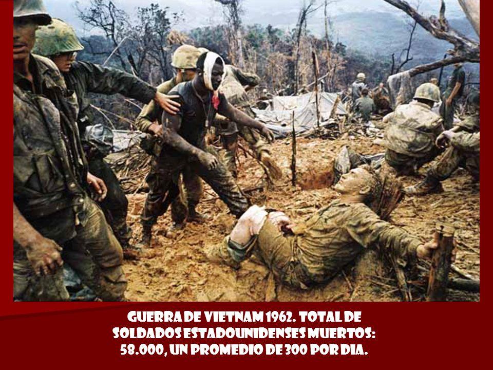 Guerra de VietnaM 1962. total de soldados estadounidenses muertos: 58