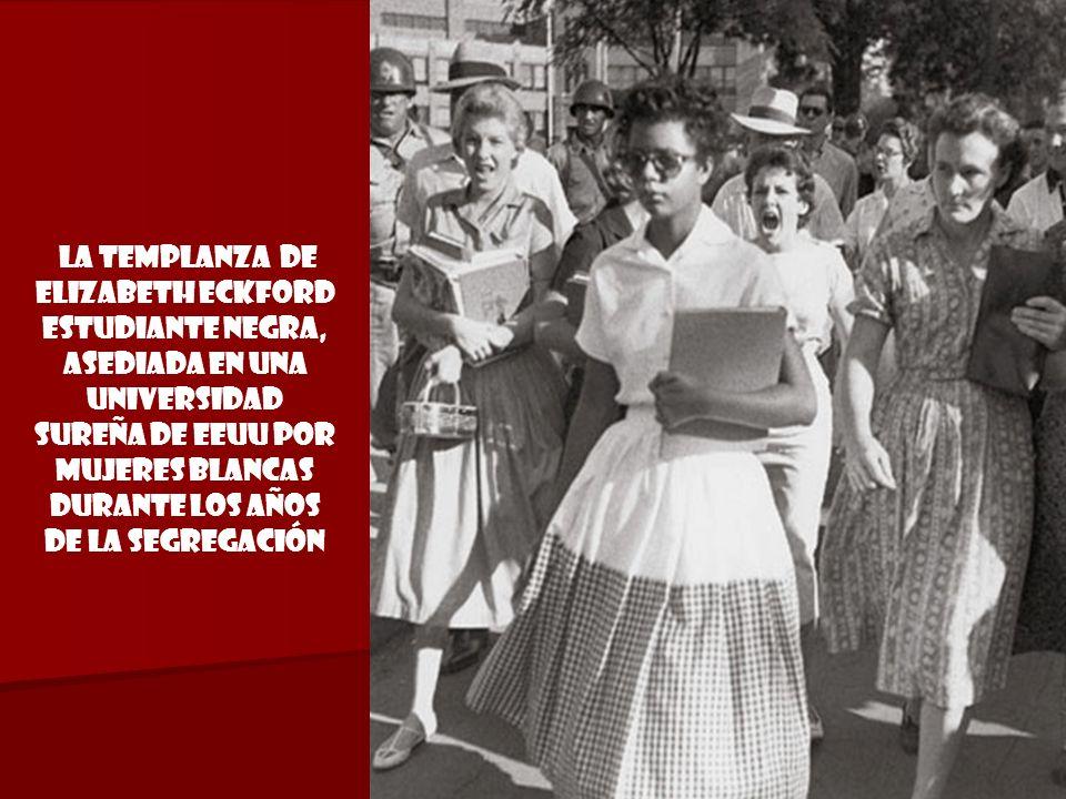 la templanza de Elizabeth Eckford estudiante negra, asediada en una universidad sureña de eeuu por mujeres blancas durante los años de la segregación