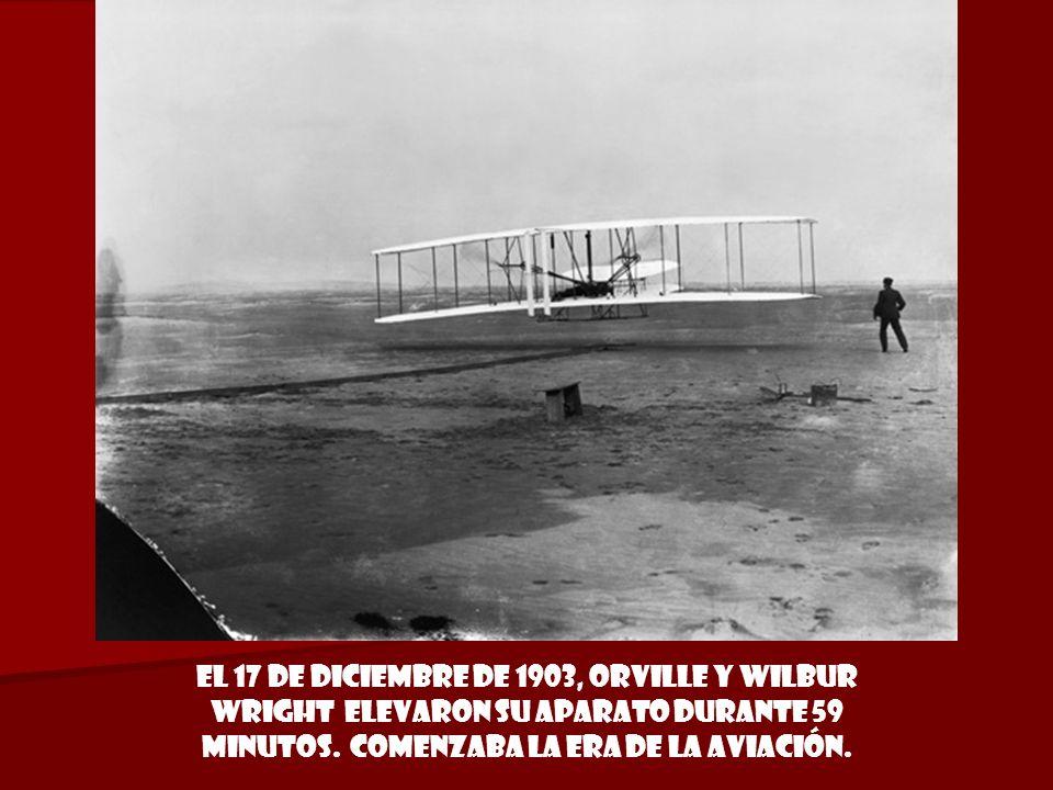 El 17 de Diciembre de 1903, Orville y Wilbur Wright elevaron su aparato durante 59 minutos.