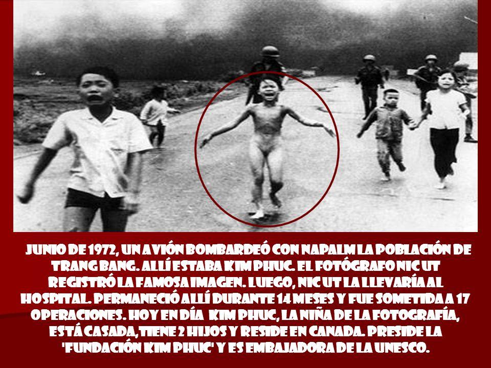 junio de 1972, un avión bombardeó con napalm la población de Trang Bang.