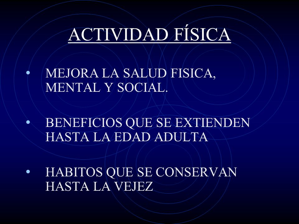 ACTIVIDAD FÍSICA MEJORA LA SALUD FISICA, MENTAL Y SOCIAL.