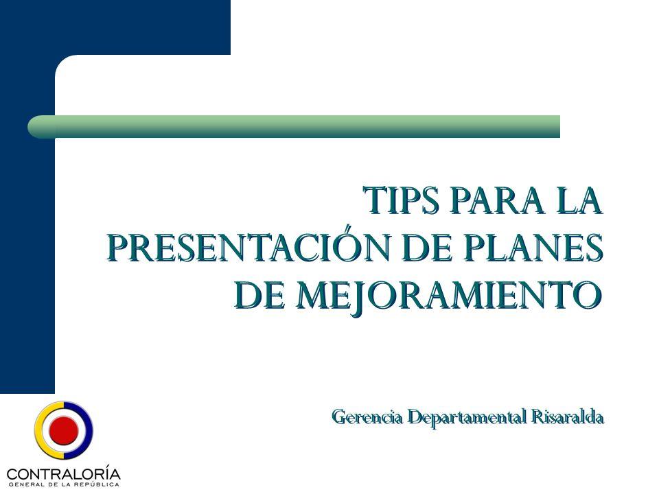 TIPS PARA LA PRESENTACIÓN DE PLANES DE MEJORAMIENTO