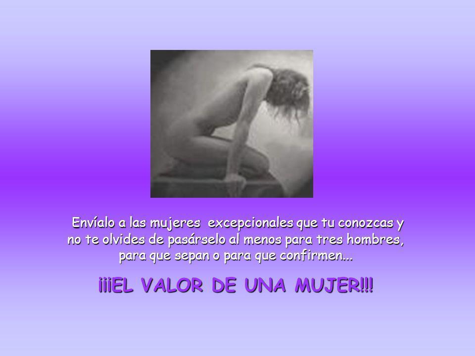 ¡¡¡EL VALOR DE UNA MUJER!!!