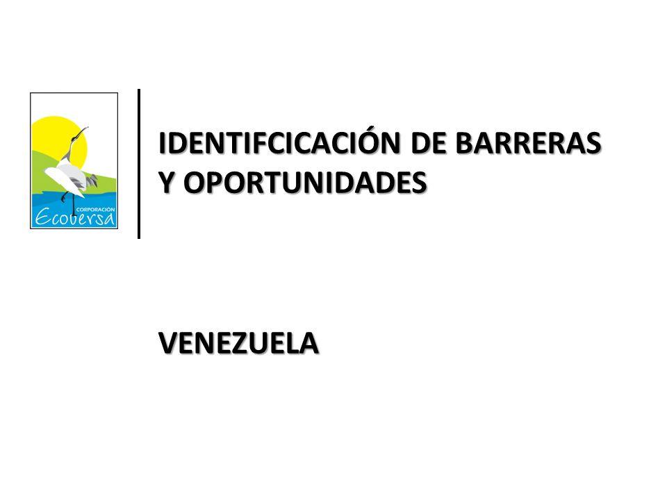 IDENTIFCICACIÓN DE BARRERAS Y OPORTUNIDADES VENEZUELA