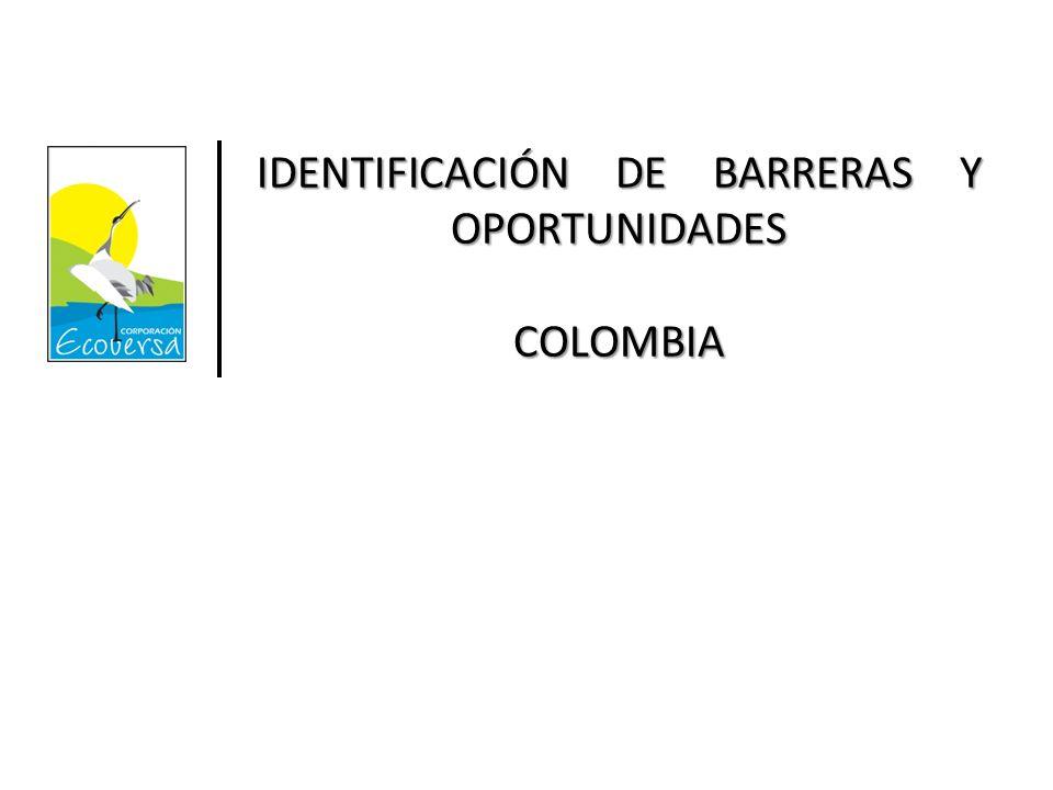 IDENTIFICACIÓN DE BARRERAS Y OPORTUNIDADES COLOMBIA