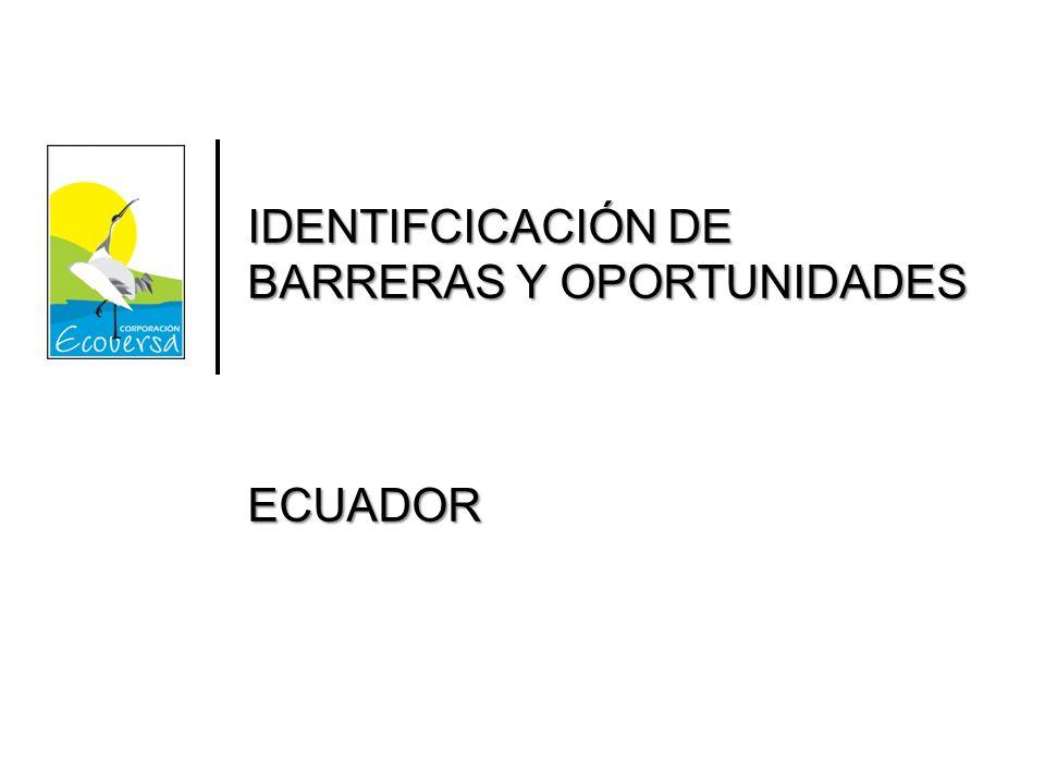 IDENTIFCICACIÓN DE BARRERAS Y OPORTUNIDADES ECUADOR