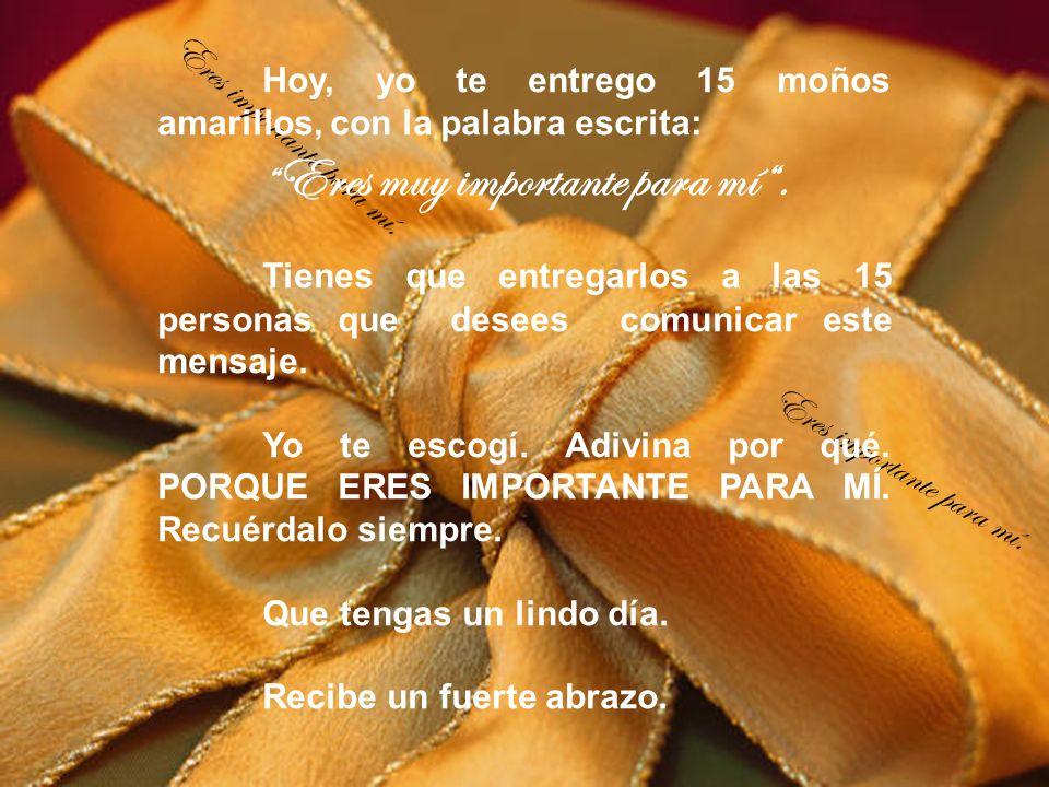 Eres muy importante para mí .