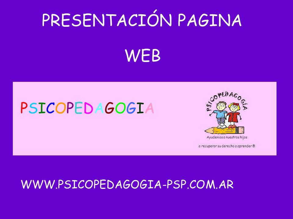 PRESENTACIÓN PAGINA WEB PSICOPEDAGOGIA WWW.PSICOPEDAGOGIA-PSP.COM.AR