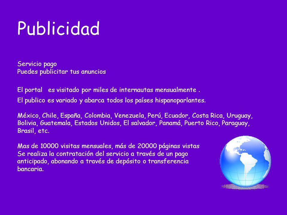 Publicidad Servicio pago Puedes publicitar tus anuncios El portal es visitado por miles de internautas mensualmente .