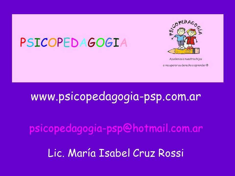 PSICOPEDAGOGIA Ayudemos a nuestros hijos. a recuperar su derecho a aprender ®