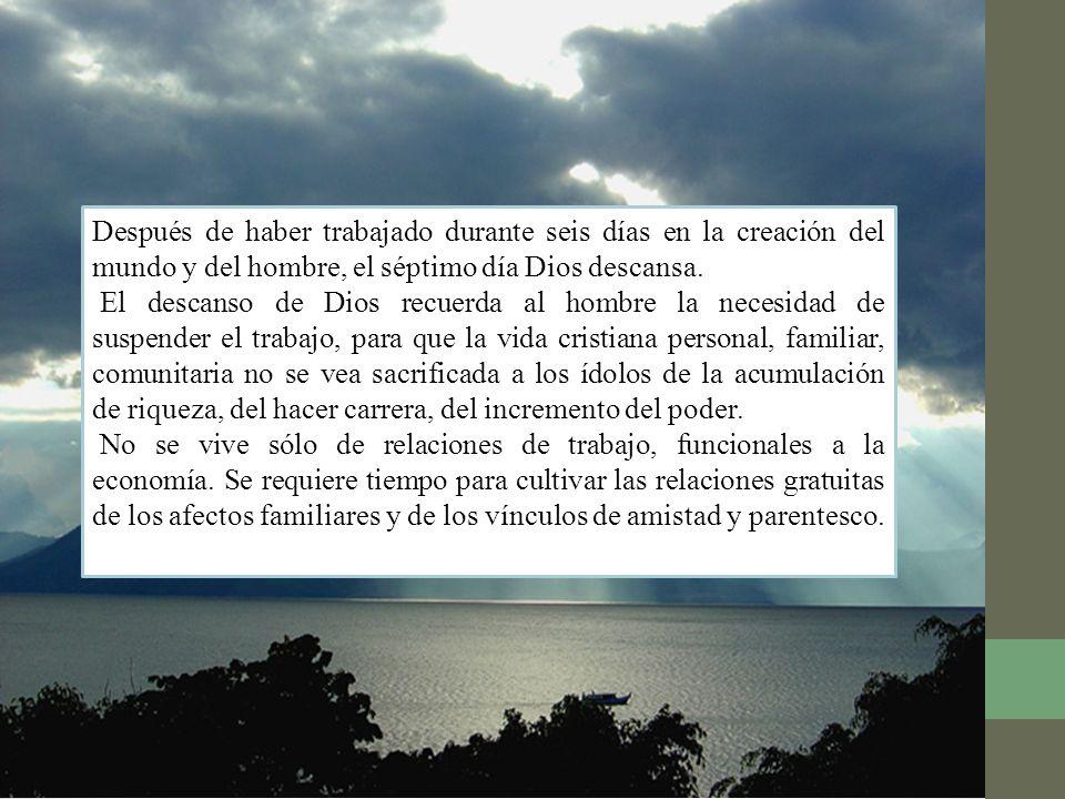 Después de haber trabajado durante seis días en la creación del mundo y del hombre, el séptimo día Dios descansa.
