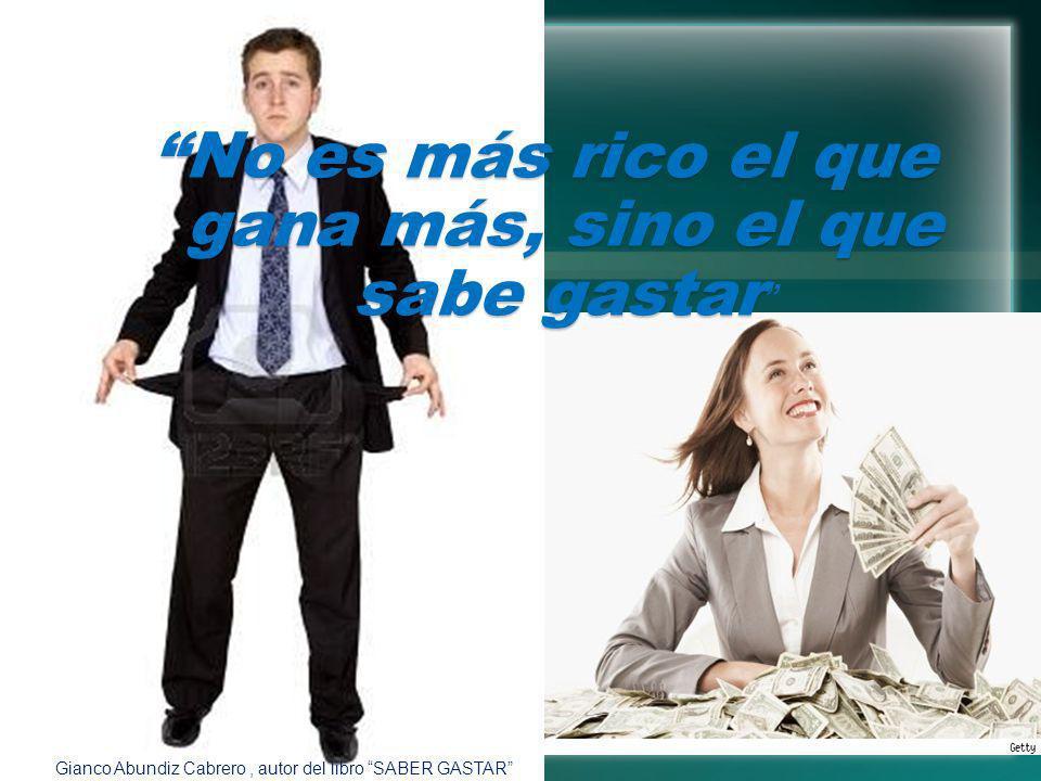 No es más rico el que gana más, sino el que sabe gastar