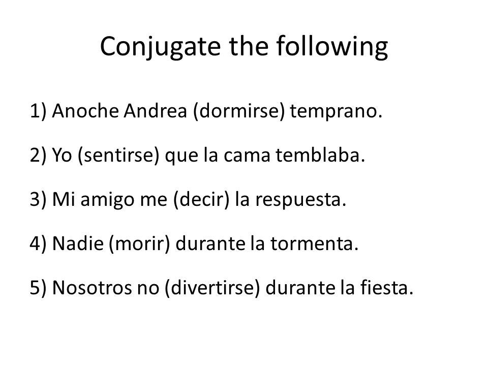 Conjugate the following