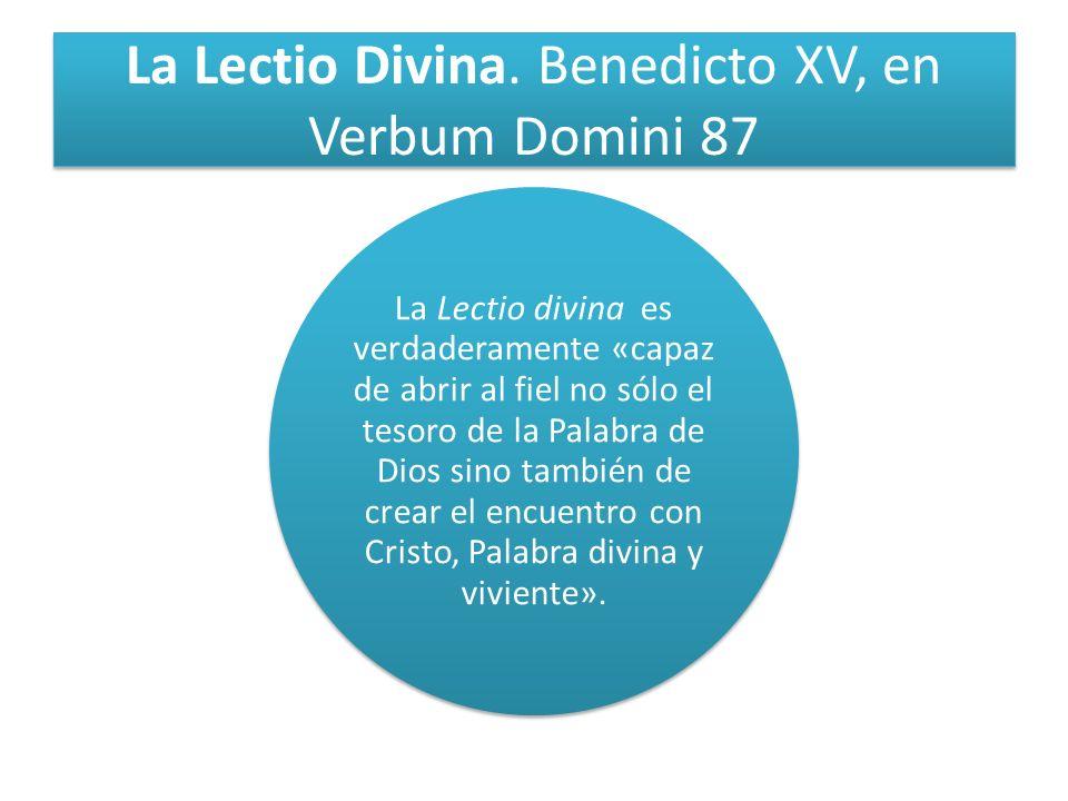 La Lectio Divina. Benedicto XV, en Verbum Domini 87
