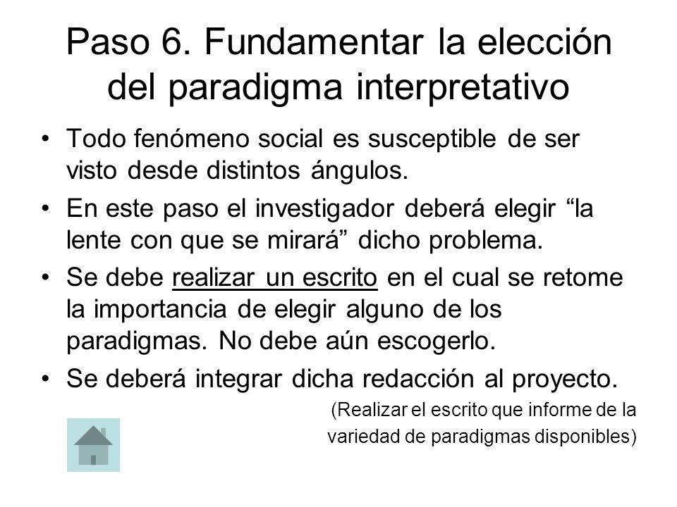 Paso 6. Fundamentar la elección del paradigma interpretativo