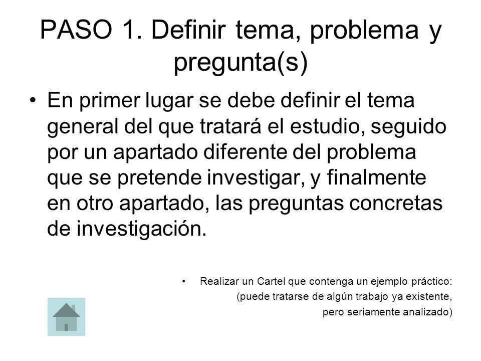 PASO 1. Definir tema, problema y pregunta(s)