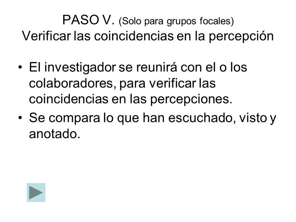PASO V. (Solo para grupos focales) Verificar las coincidencias en la percepción