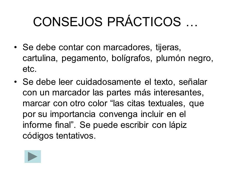 CONSEJOS PRÁCTICOS … Se debe contar con marcadores, tijeras, cartulina, pegamento, bolígrafos, plumón negro, etc.