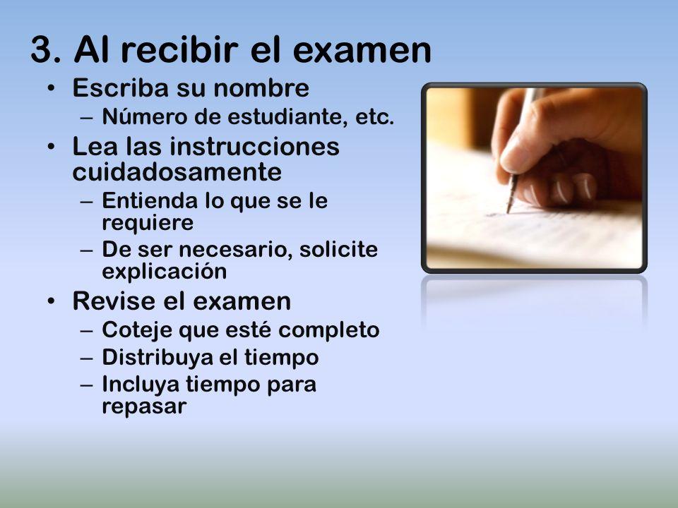 3. Al recibir el examen Escriba su nombre