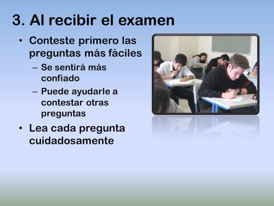 3. Al recibir el examen Conteste primero las preguntas más fáciles