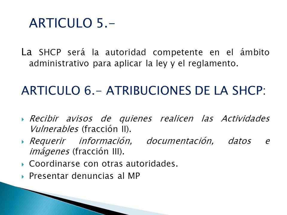 ARTICULO 6.- ATRIBUCIONES DE LA SHCP:
