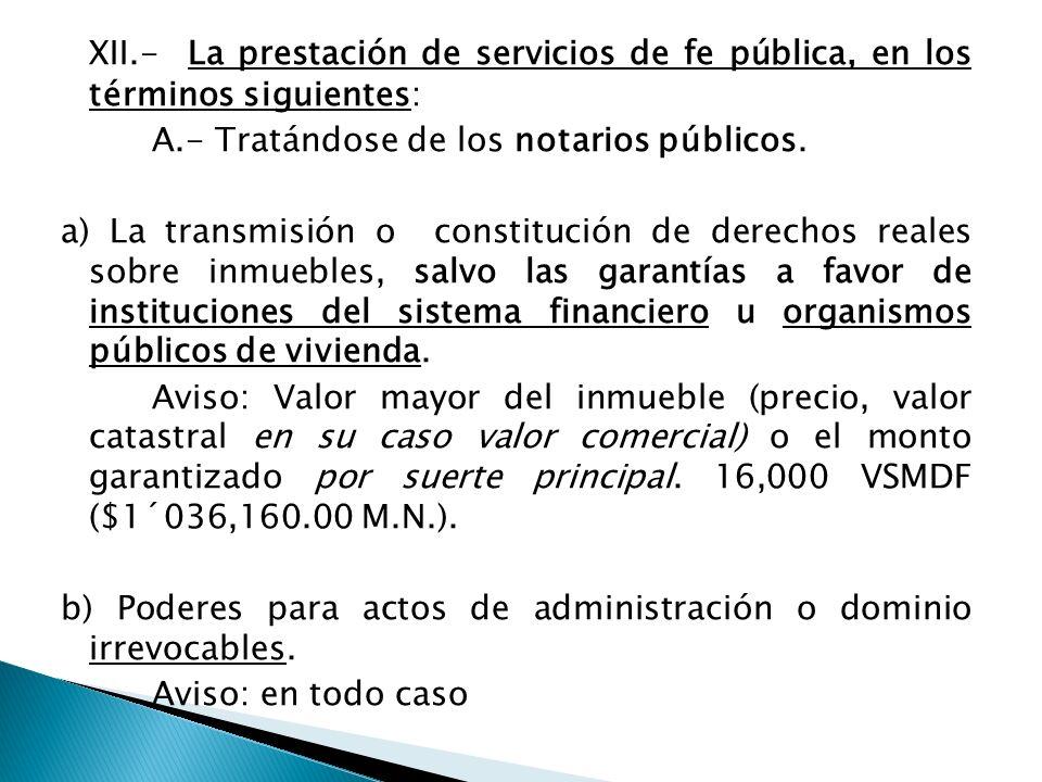 XII.- La prestación de servicios de fe pública, en los términos siguientes: