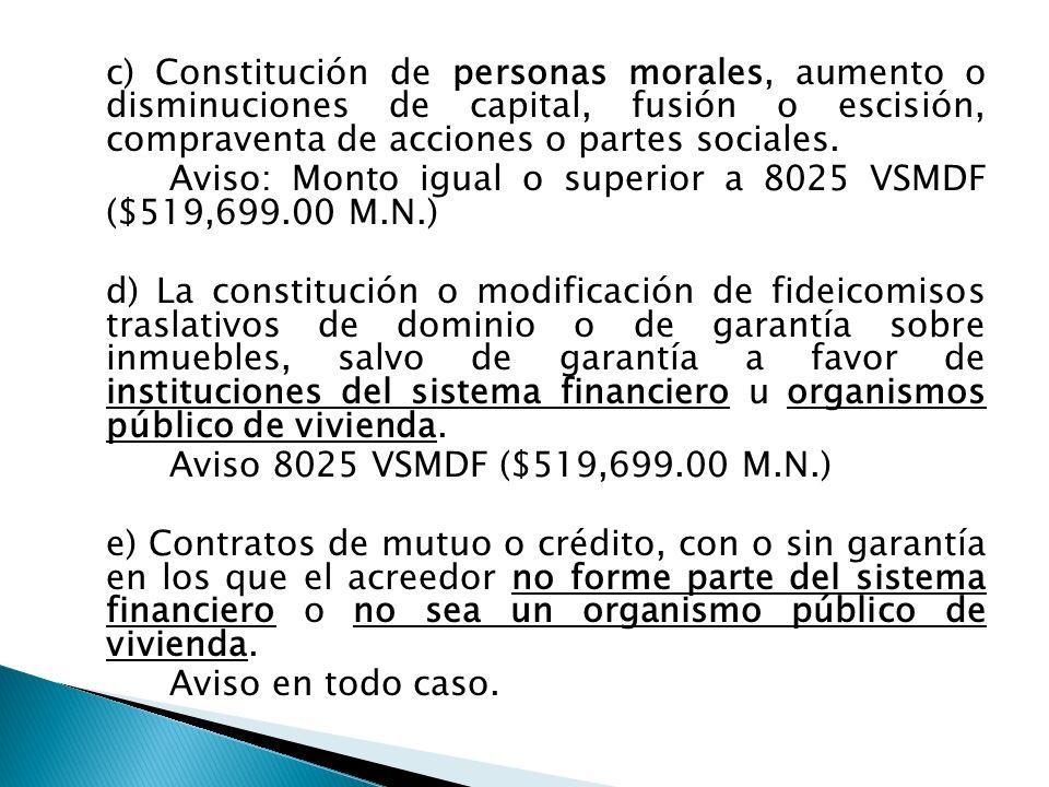 c) Constitución de personas morales, aumento o disminuciones de capital, fusión o escisión, compraventa de acciones o partes sociales.