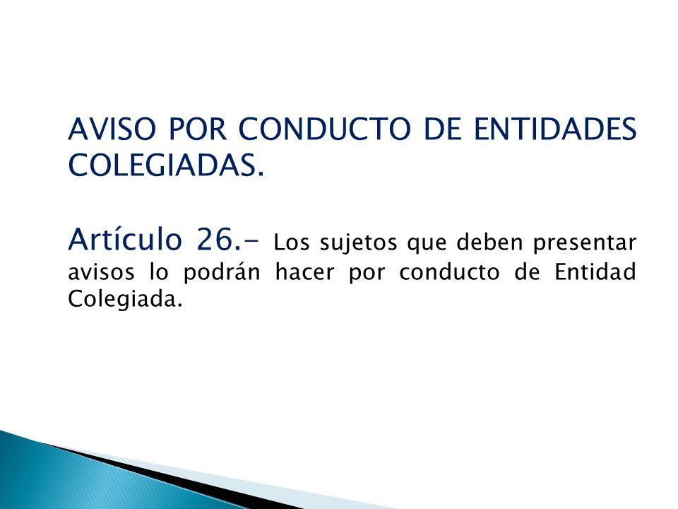 AVISO POR CONDUCTO DE ENTIDADES COLEGIADAS.