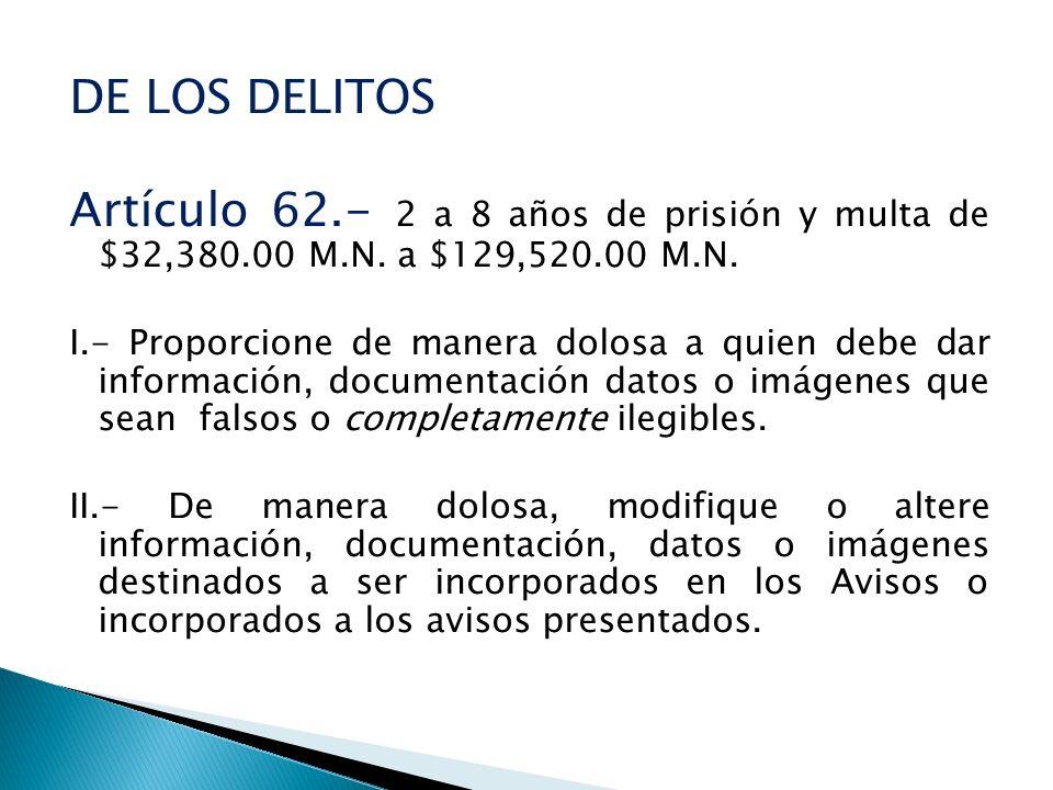 DE LOS DELITOS Artículo 62.- 2 a 8 años de prisión y multa de $32,380.00 M.N. a $129,520.00 M.N.