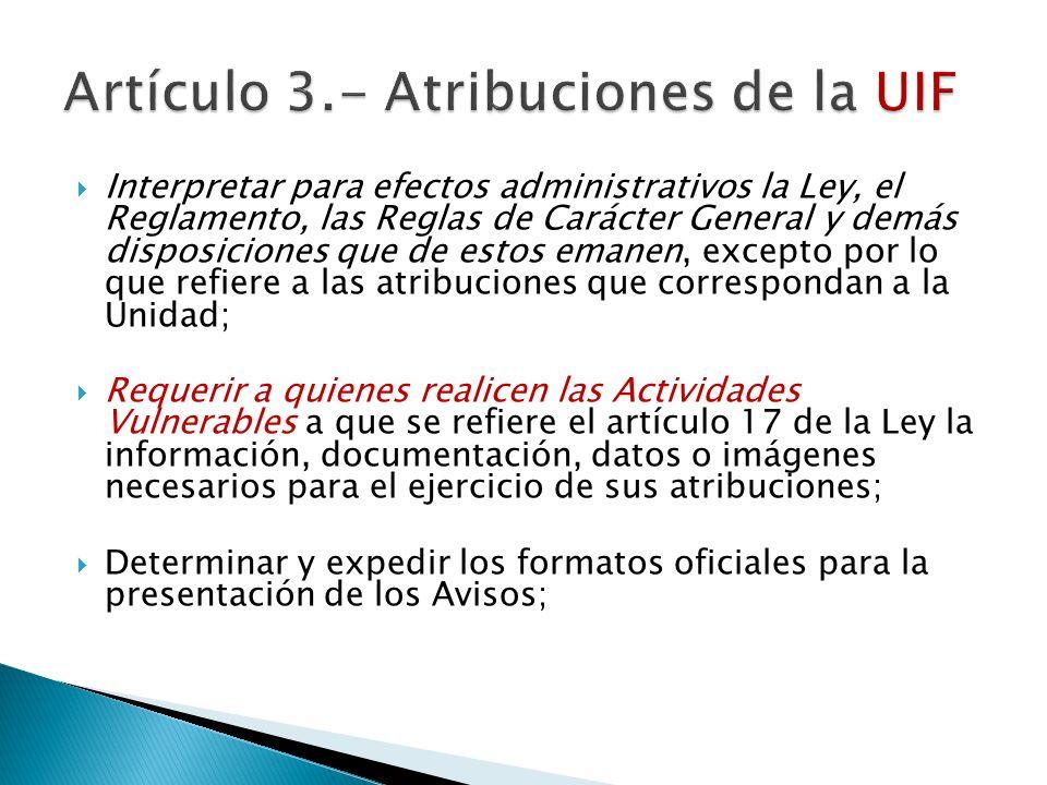 Artículo 3.- Atribuciones de la UIF