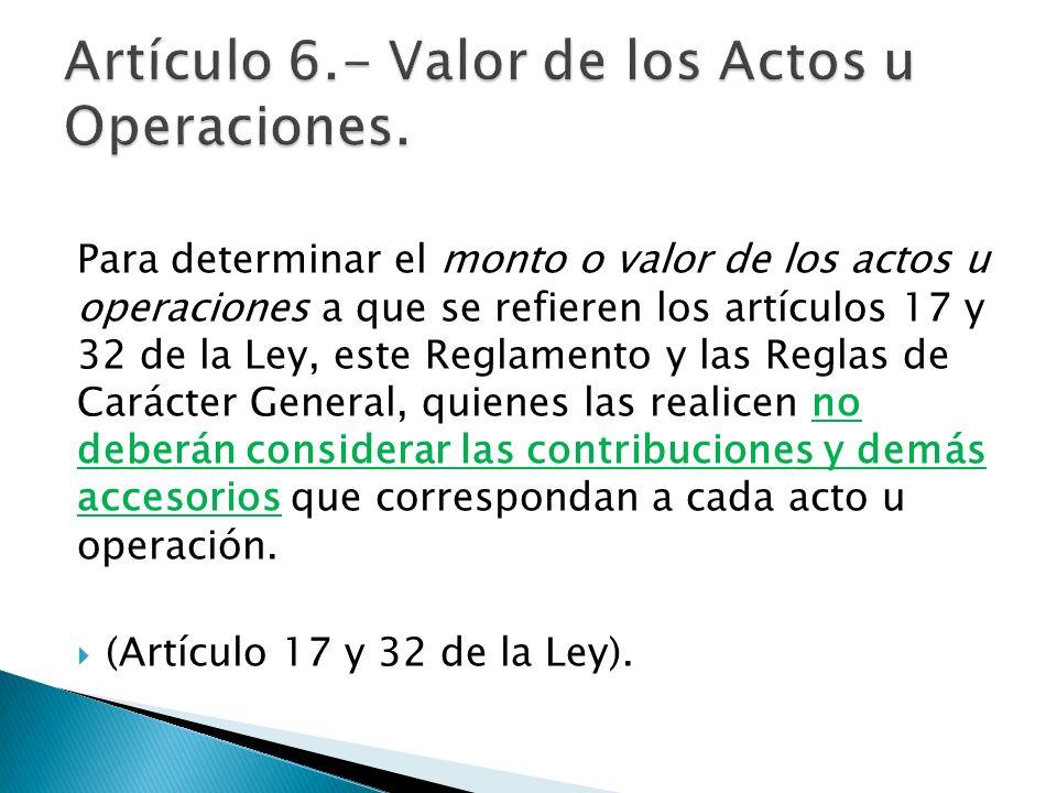 Artículo 6.- Valor de los Actos u Operaciones.