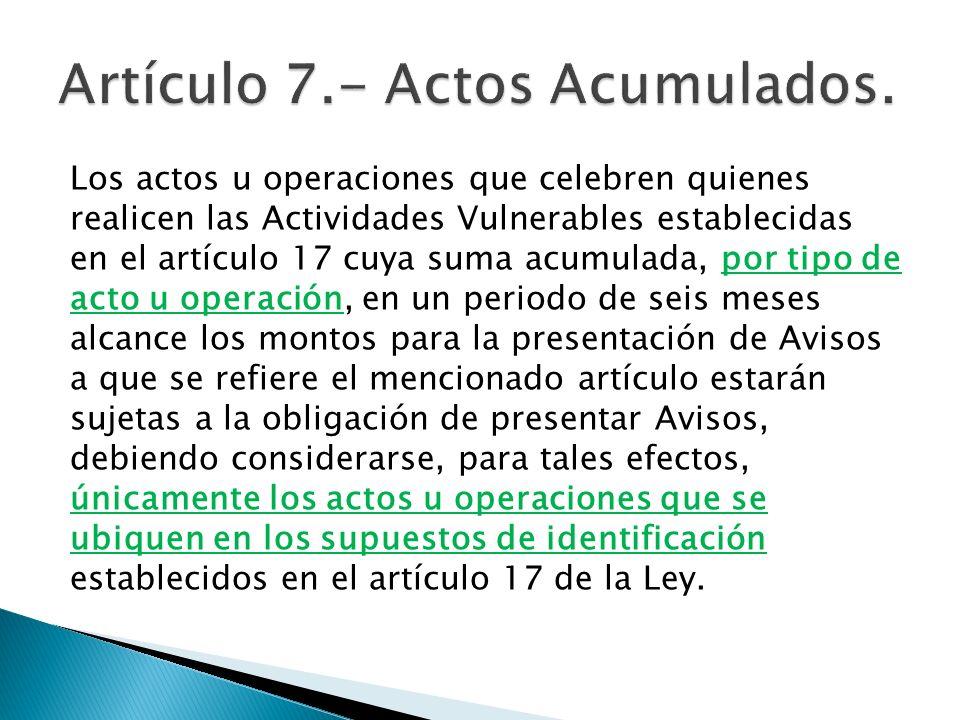 Artículo 7.- Actos Acumulados.