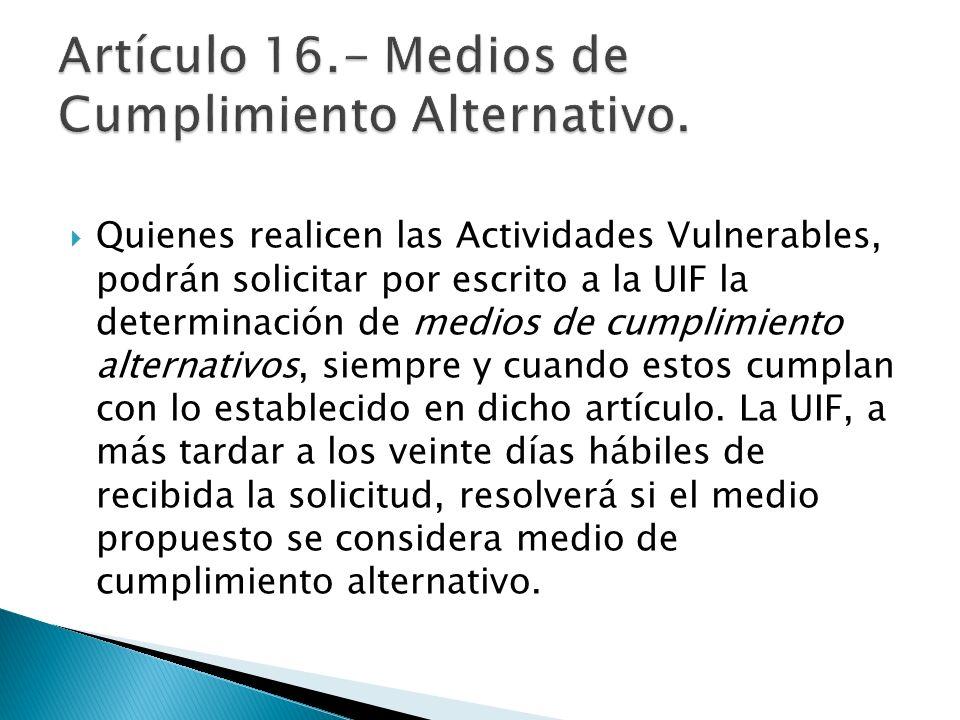 Artículo 16.- Medios de Cumplimiento Alternativo.